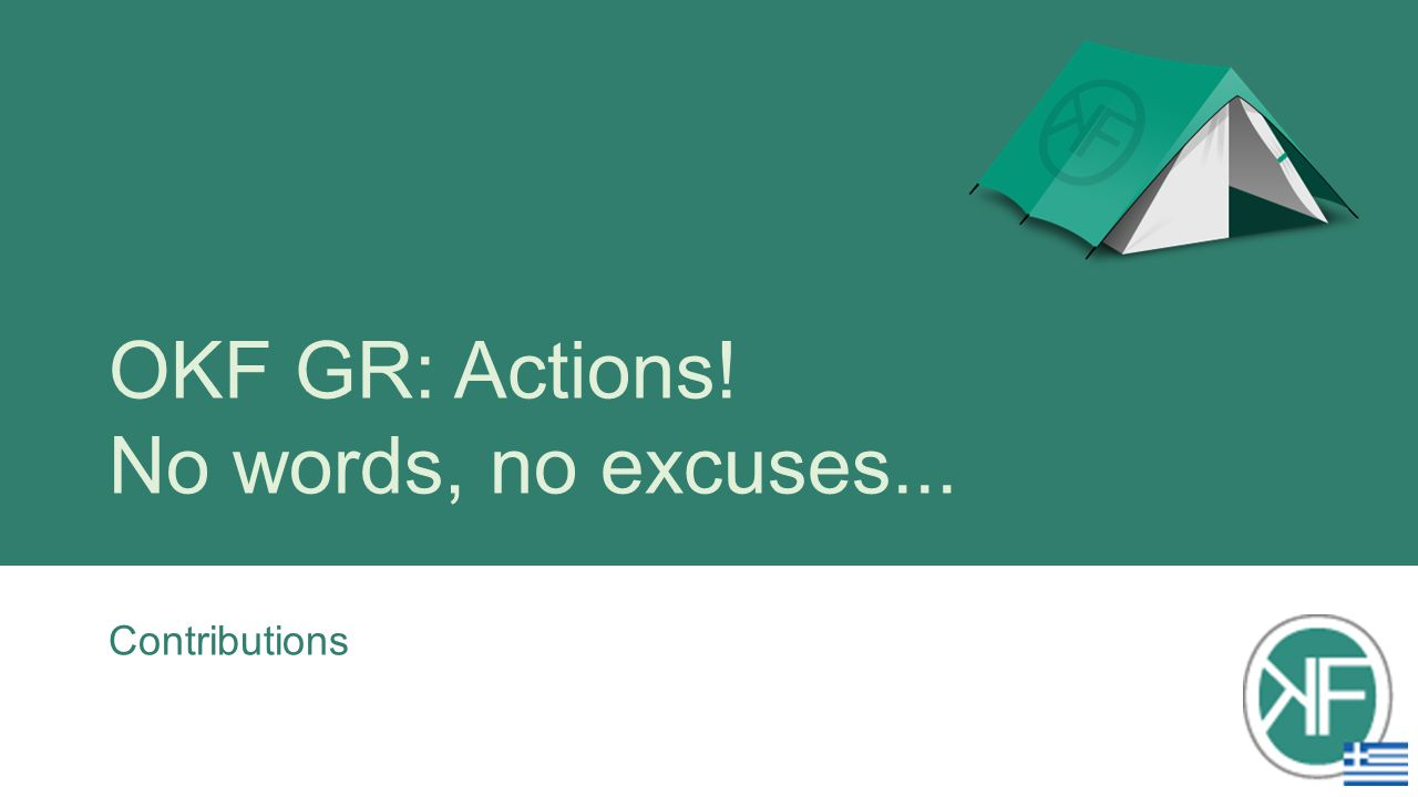 OKF GR: Actions! No words, no excuses...