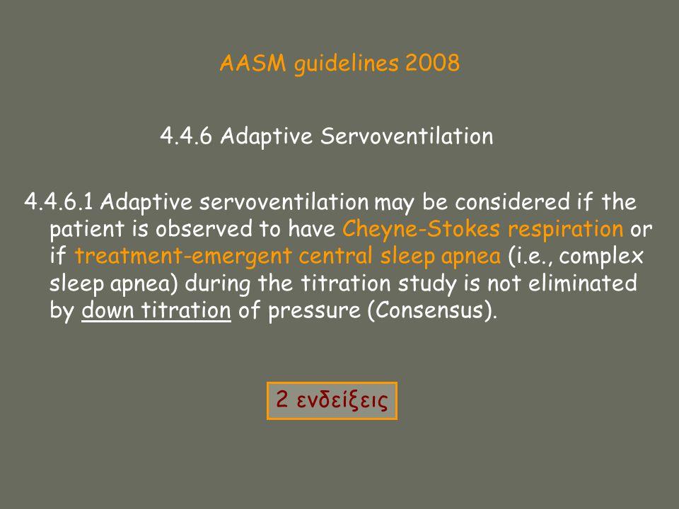 AASM guidelines 2008 4.4.6 Adaptive Servoventilation.