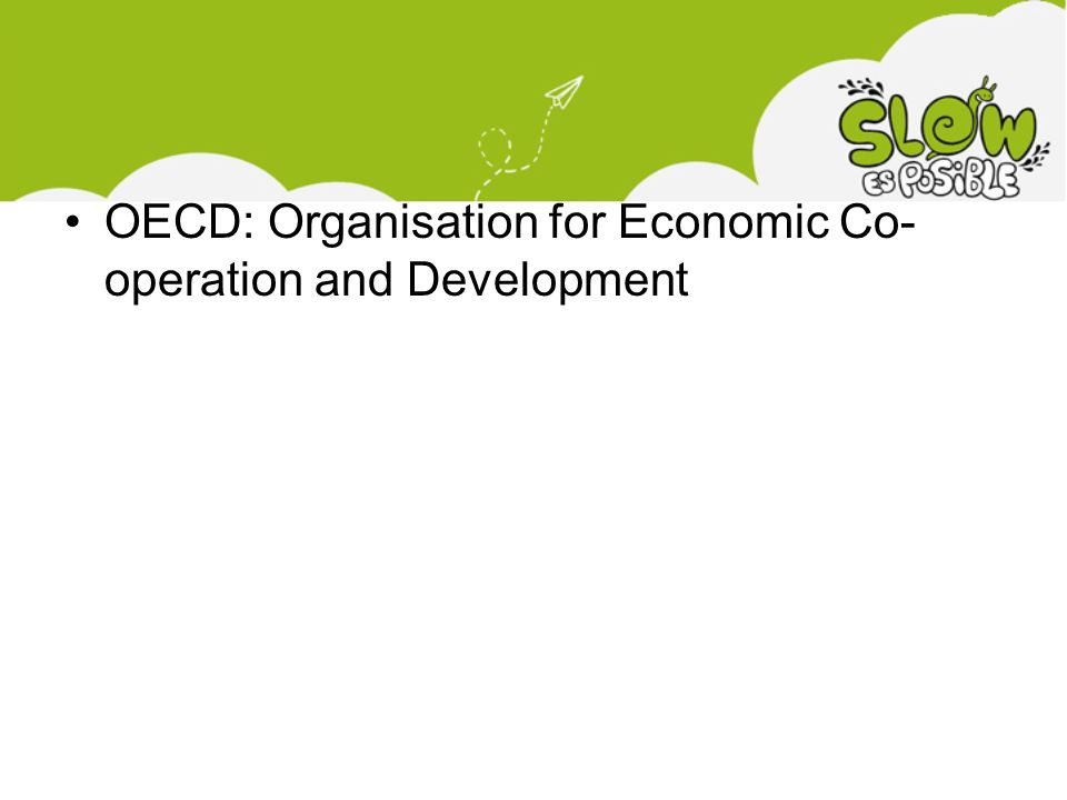 OECD: Organisation for Economic Co-operation and Development