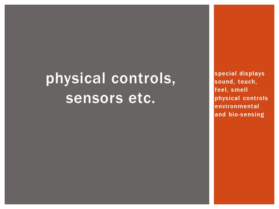 physical controls, sensors etc.