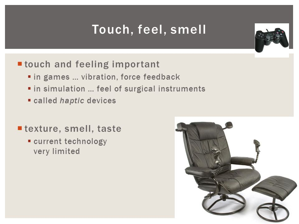 Touch, feel, smell touch and feeling important texture, smell, taste