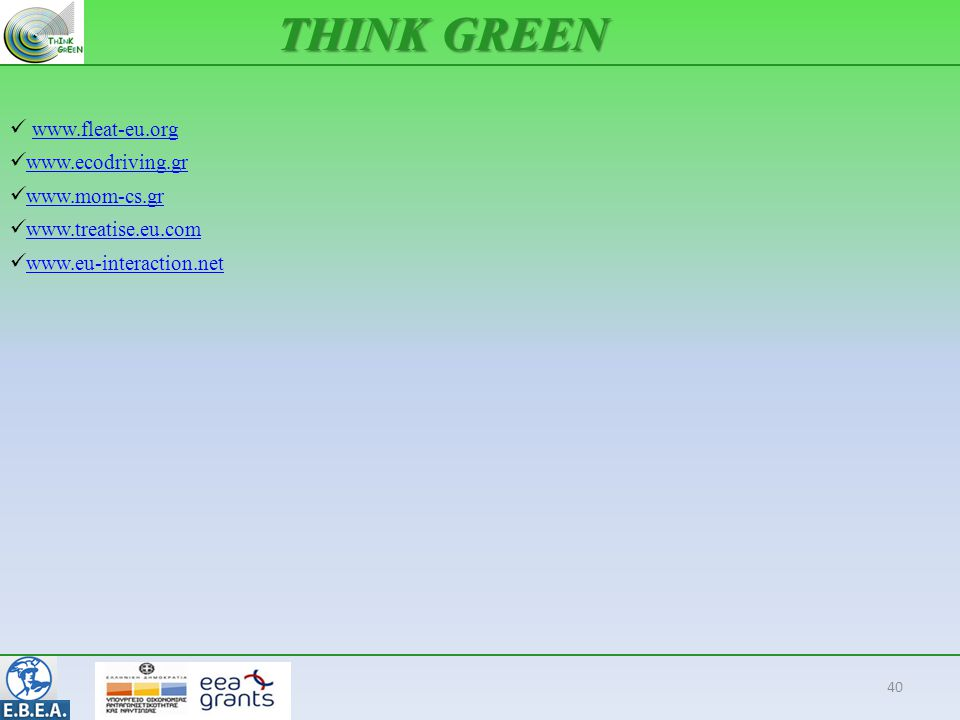 THINK GREEN www.fleat-eu.org www.ecodriving.gr www.mom-cs.gr