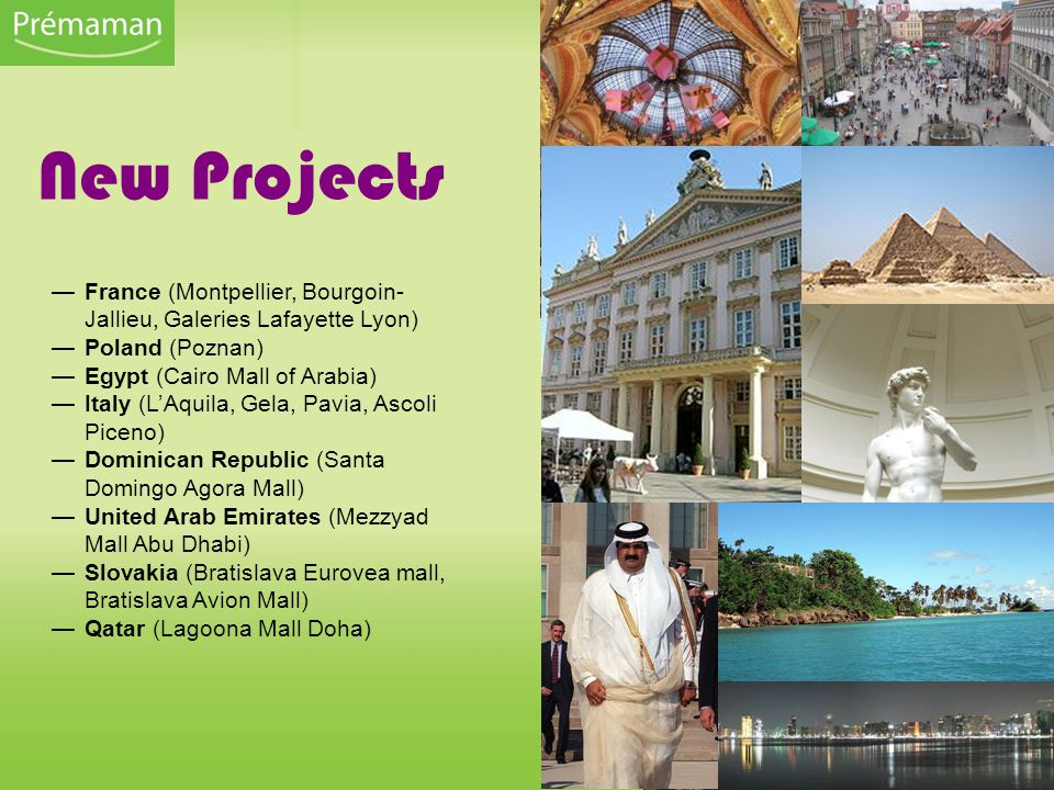 New Projects France (Montpellier, Bourgoin-Jallieu, Galeries Lafayette Lyon) Poland (Poznan) Egypt (Cairo Mall of Arabia)