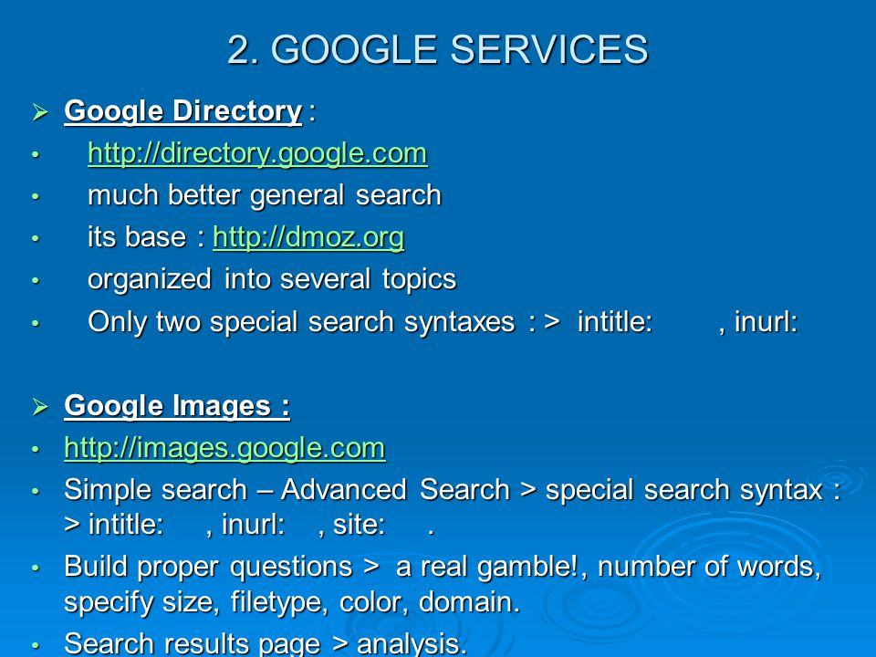 2. GOOGLE SERVICES Google Directory : http://directory.google.com