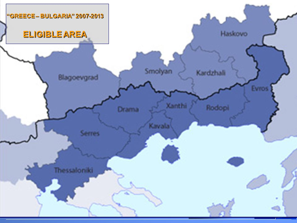 GREECE – BULGARIA 2007-2013 ELIGIBLE AREA