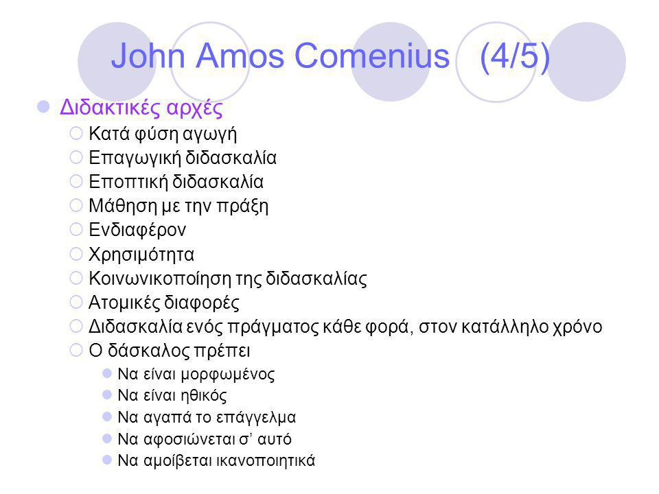 John Amos Comenius (4/5) Διδακτικές αρχές Κατά φύση αγωγή
