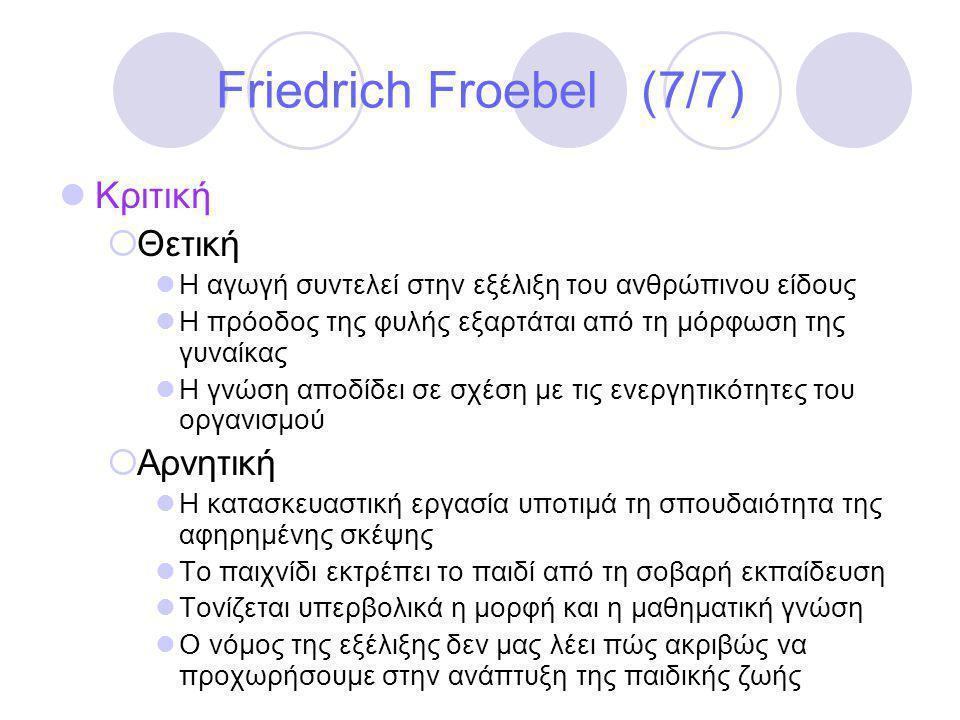 Friedrich Froebel (7/7) Κριτική Θετική Αρνητική