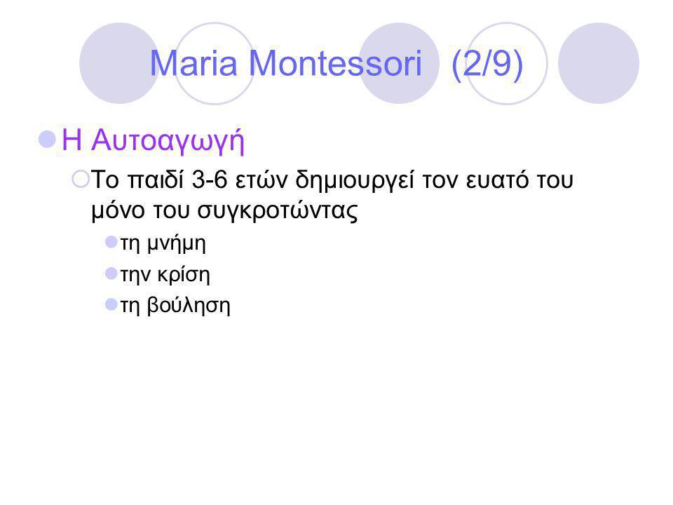 Maria Montessori (2/9) Η Αυτοαγωγή