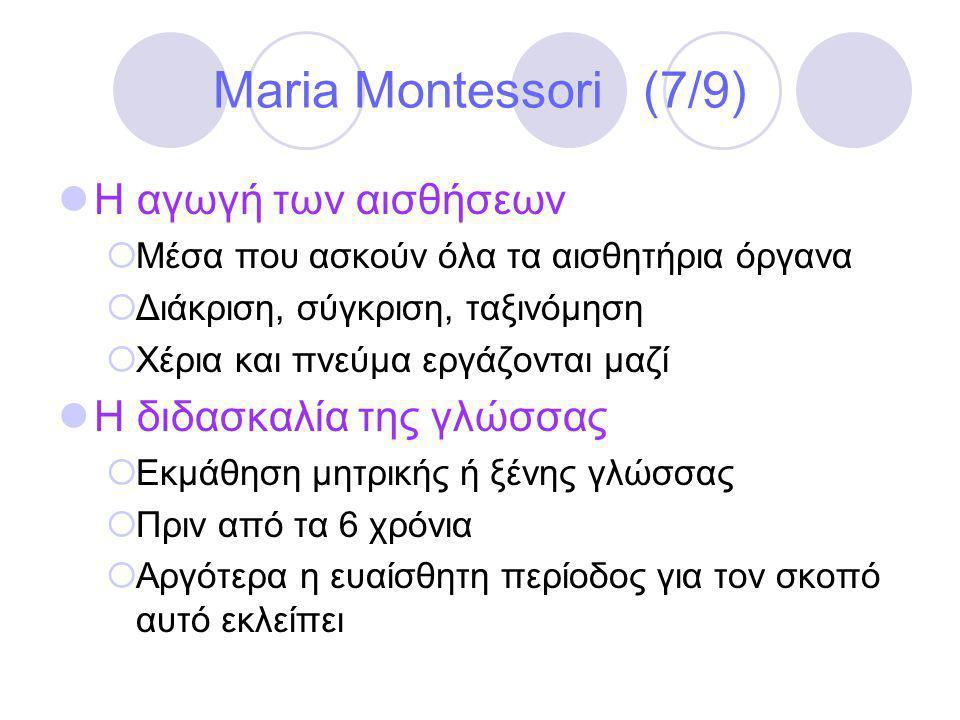 Maria Montessori (7/9) Η αγωγή των αισθήσεων Η διδασκαλία της γλώσσας