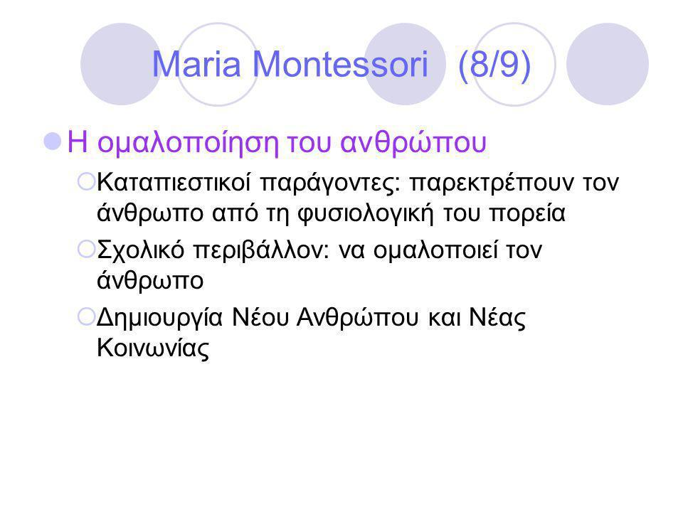 Maria Montessori (8/9) Η ομαλοποίηση του ανθρώπου