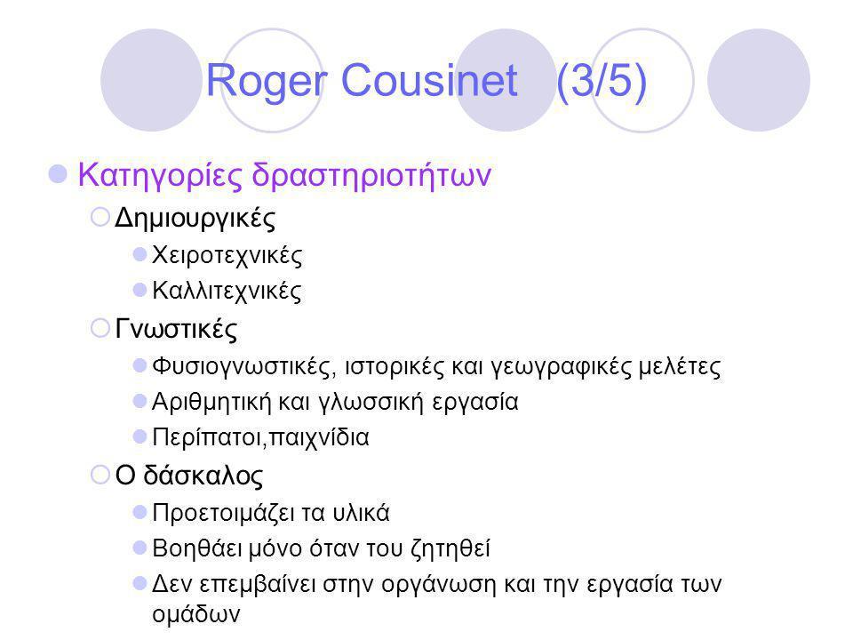 Roger Cousinet (3/5) Κατηγορίες δραστηριοτήτων Δημιουργικές Γνωστικές