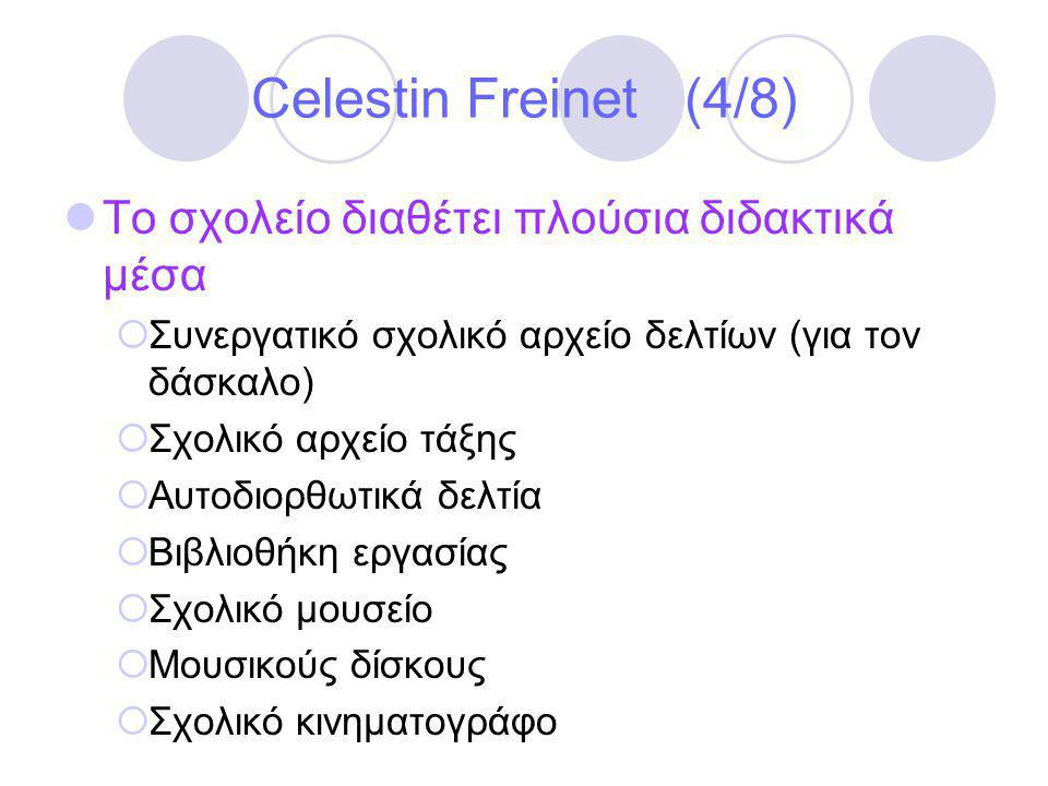 Celestin Freinet (4/8) Το σχολείο διαθέτει πλούσια διδακτικά μέσα