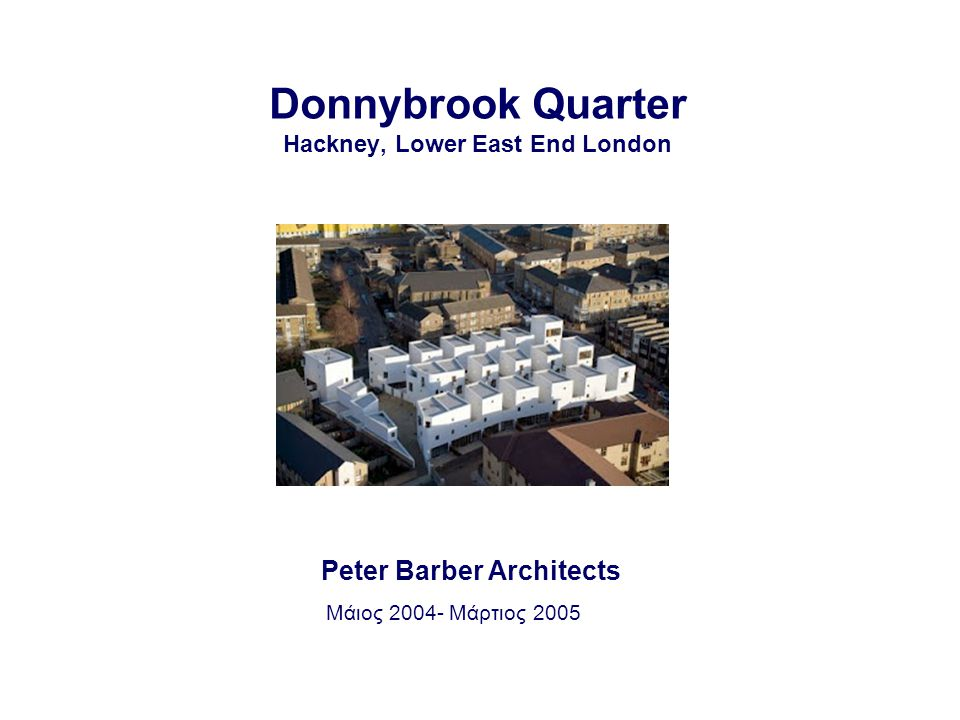 Donnybrook Quarter Hackney, Lower East End London