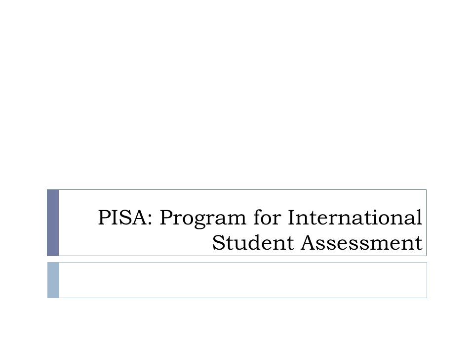 PISA: Program for International Student Assessment