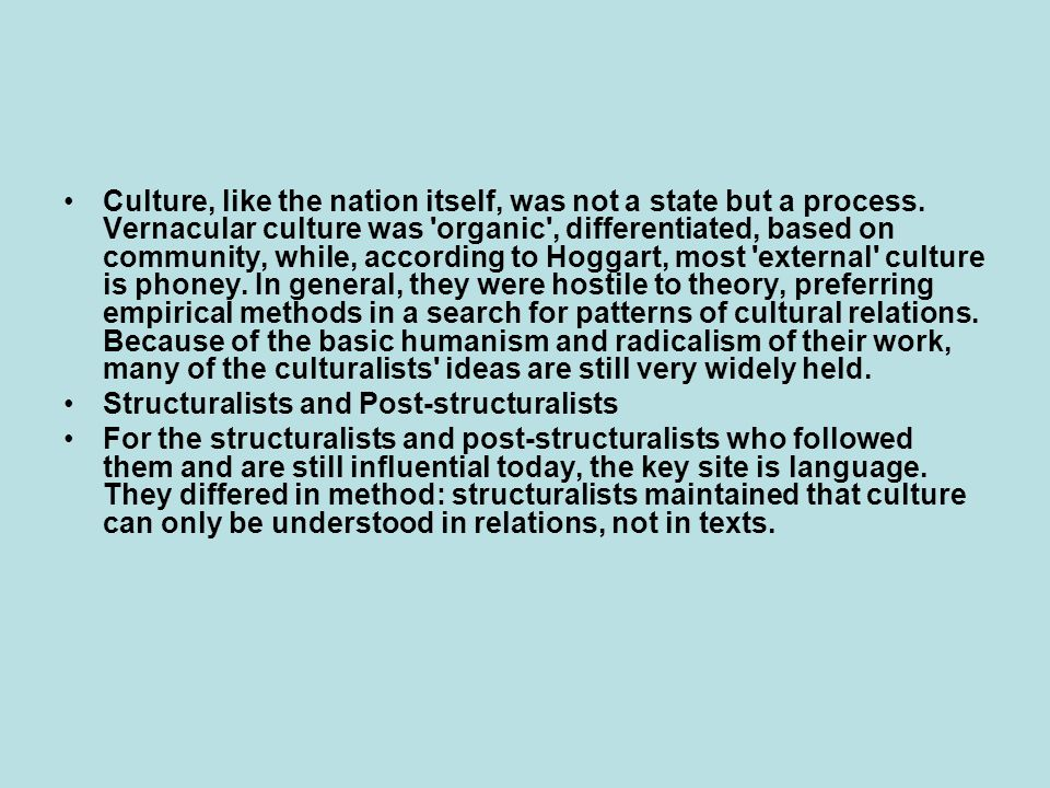 Culture, like the nation itself, was not a state but a process