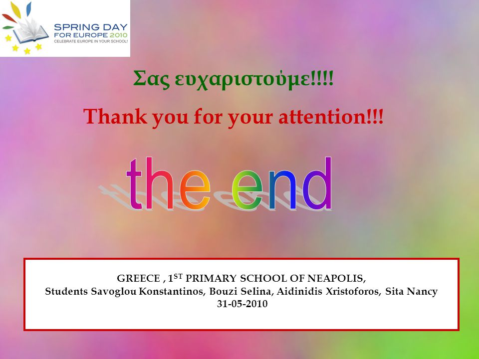 the end Σας ευχαριστούμε!!!! Thank you for your attention!!!