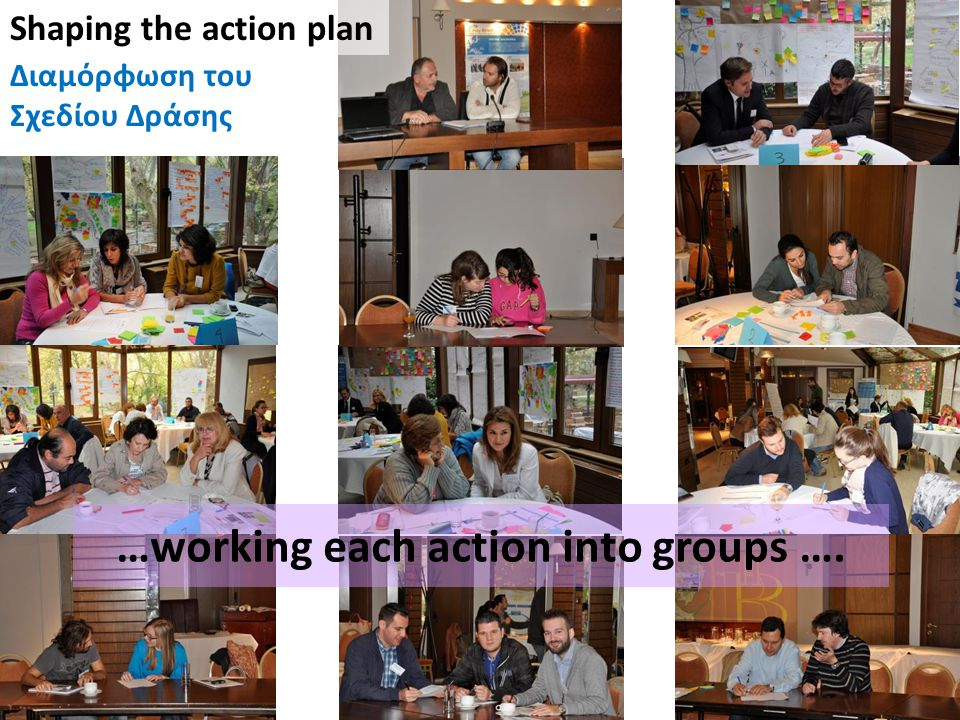 …working each action into groups ….