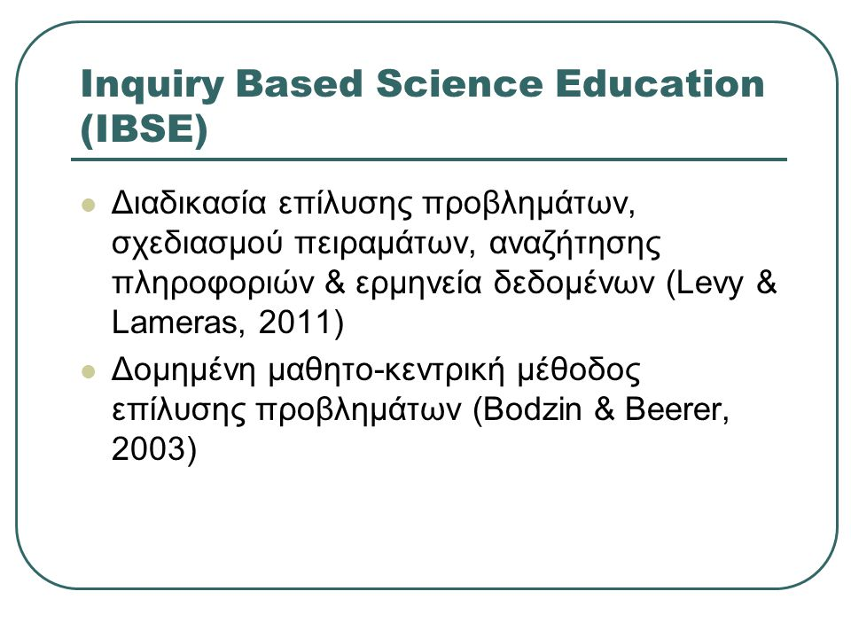 Inquiry Based Science Education (IBSE)