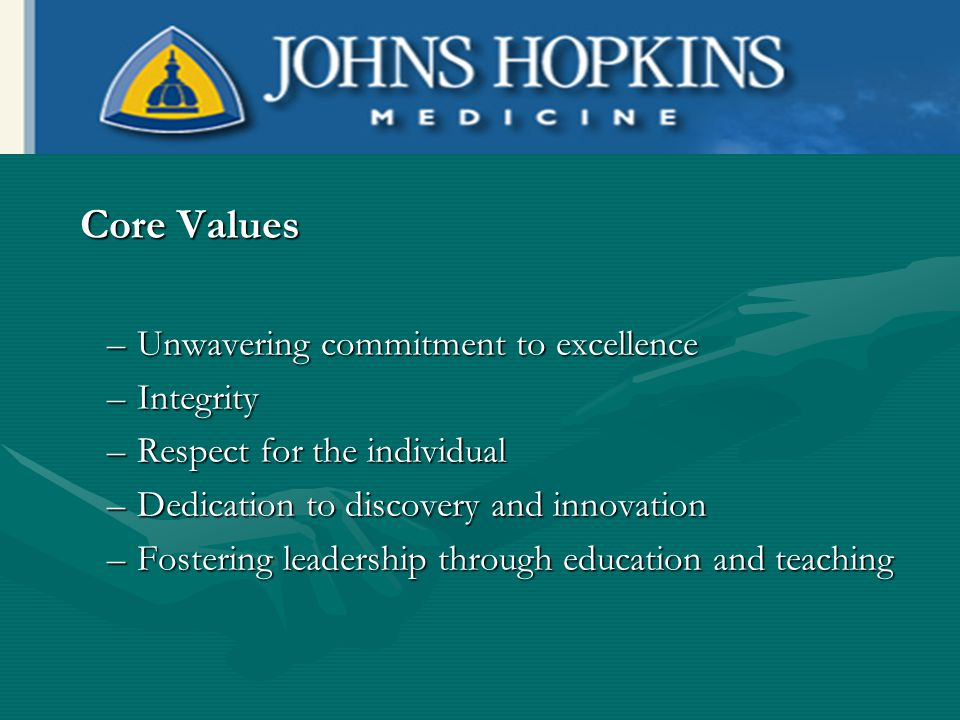 Core Values Unwavering commitment to excellence Integrity