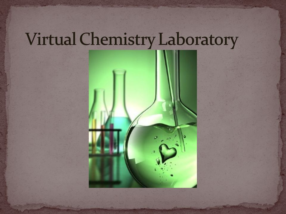 Virtual Chemistry Laboratory