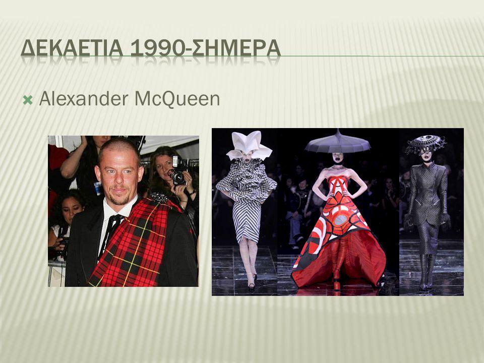 Δεκαετια 1990-σημερα Alexander McQueen