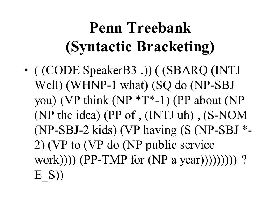 Penn Treebank (Syntactic Bracketing)