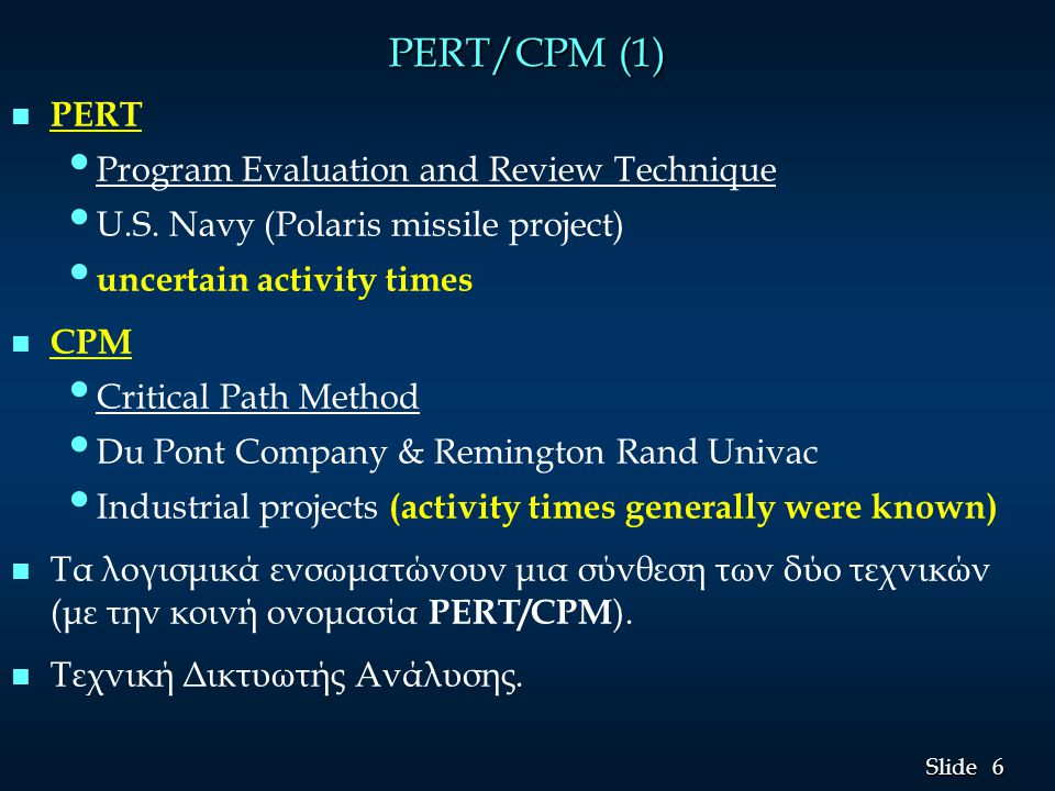 PERT/CPM (1) PERT Program Evaluation and Review Technique