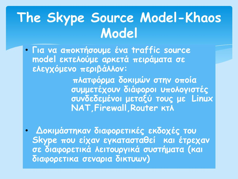 The Skype Source Model-Khaos Model