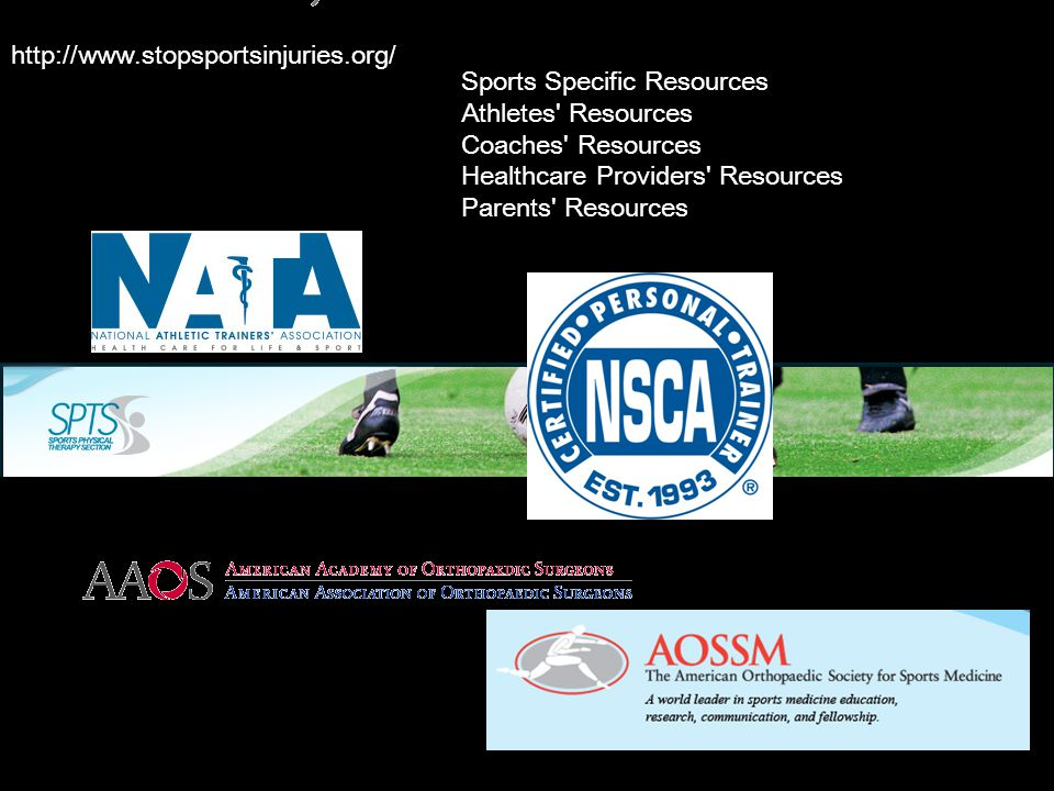 http://www.stopsportsinjuries.org/ Sports Specific Resources. Athletes Resources. Coaches Resources.
