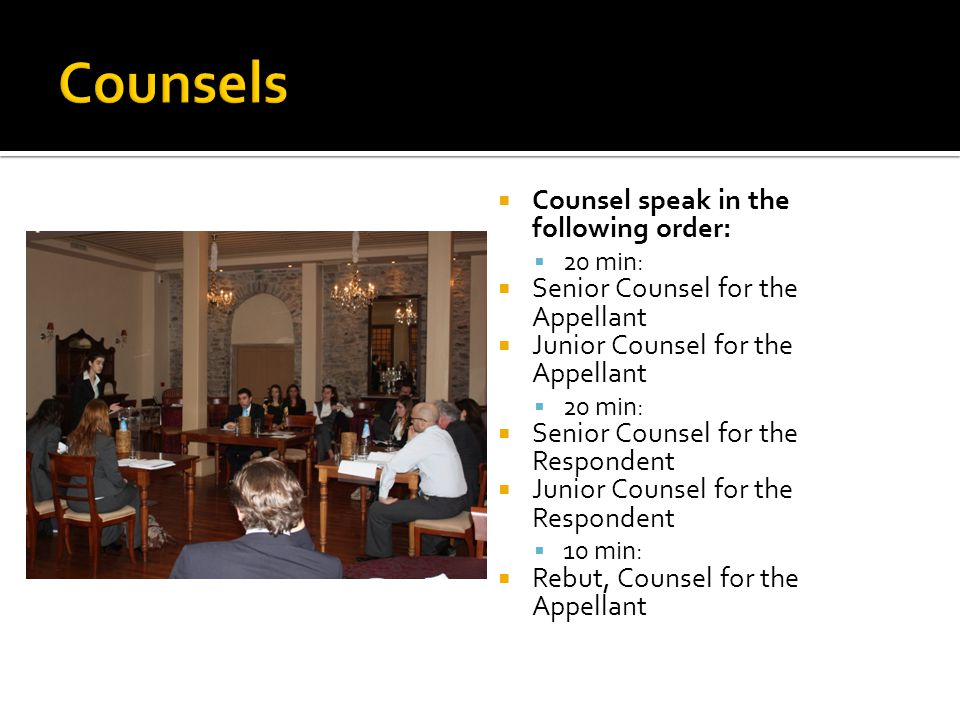 Counsels Counsel speak in the following order: