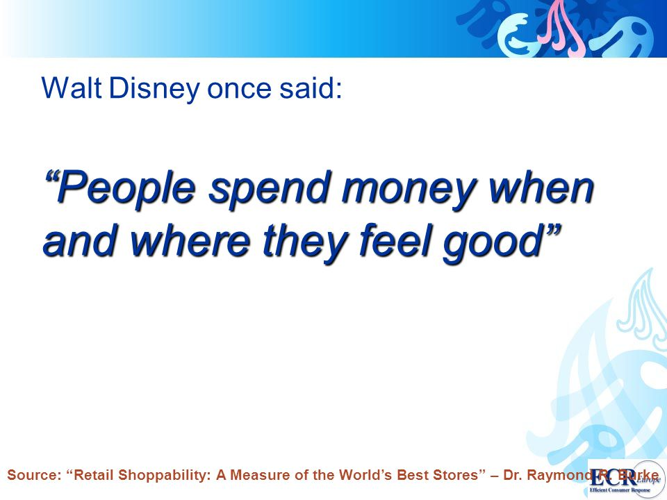 People spend money when and where they feel good