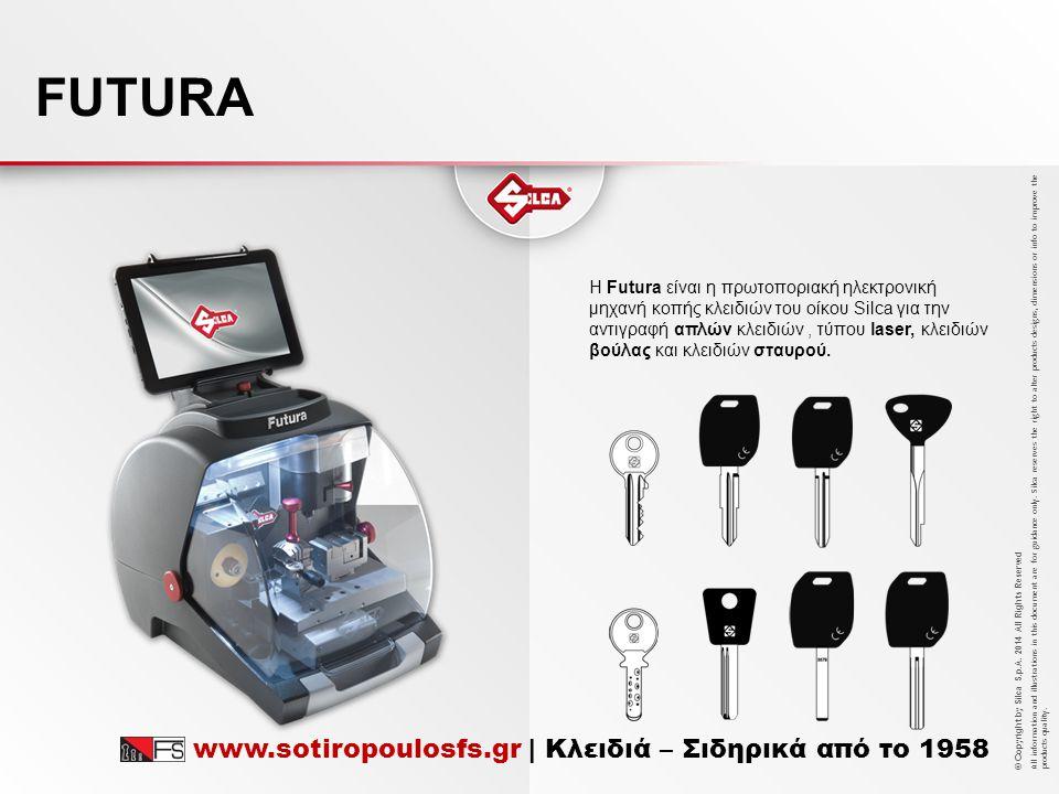 FUTURA www.sotiropoulosfs.gr | Κλειδιά – Σιδηρικά από το 1958