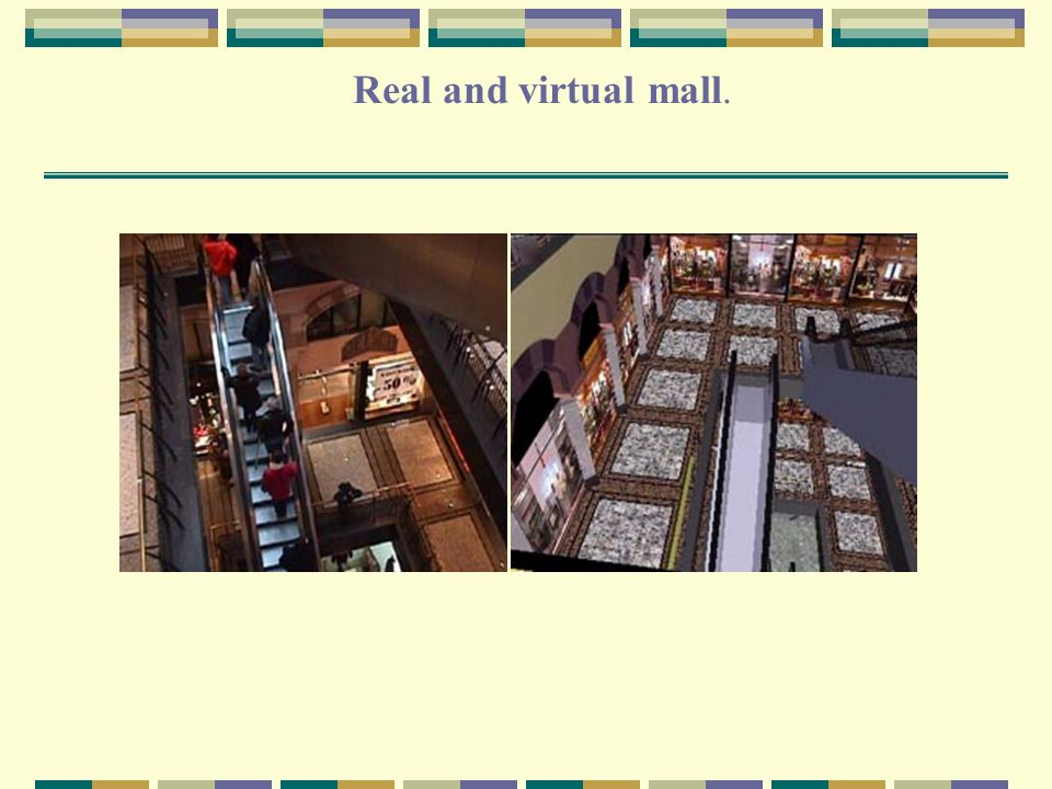 Real and virtual mall.