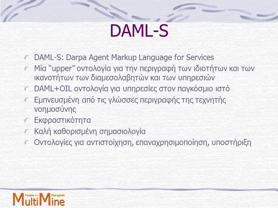 DAML-S DAML-S: Darpa Agent Markup Language for Services