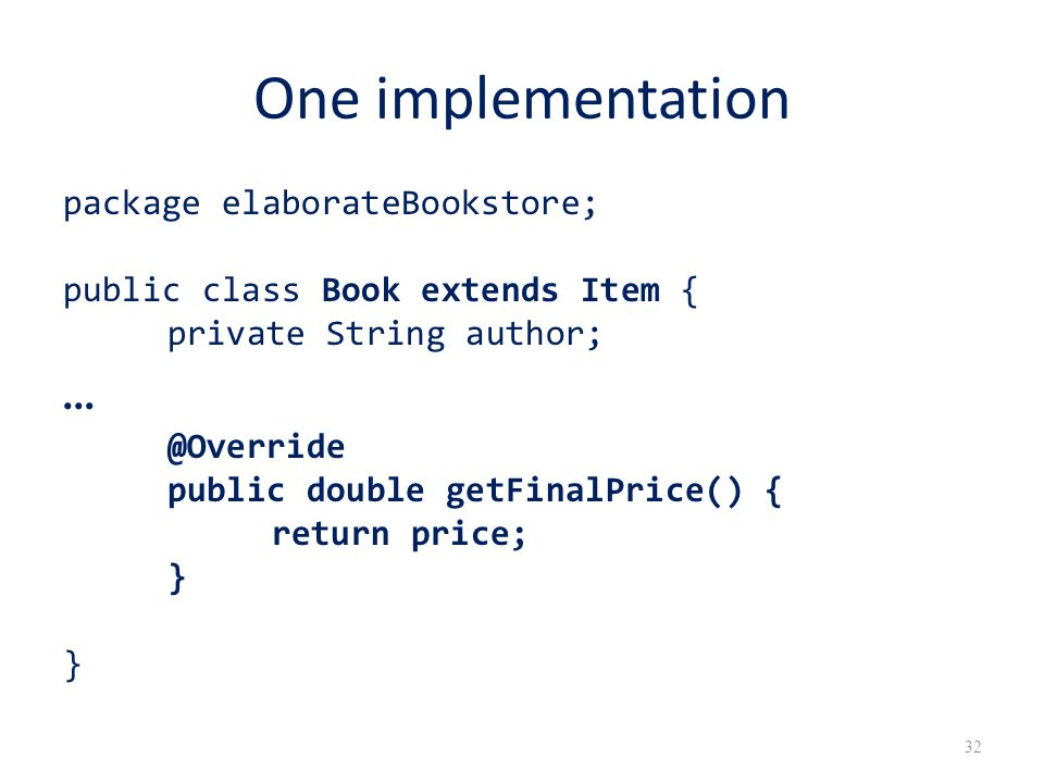One implementation … package elaborateBookstore;