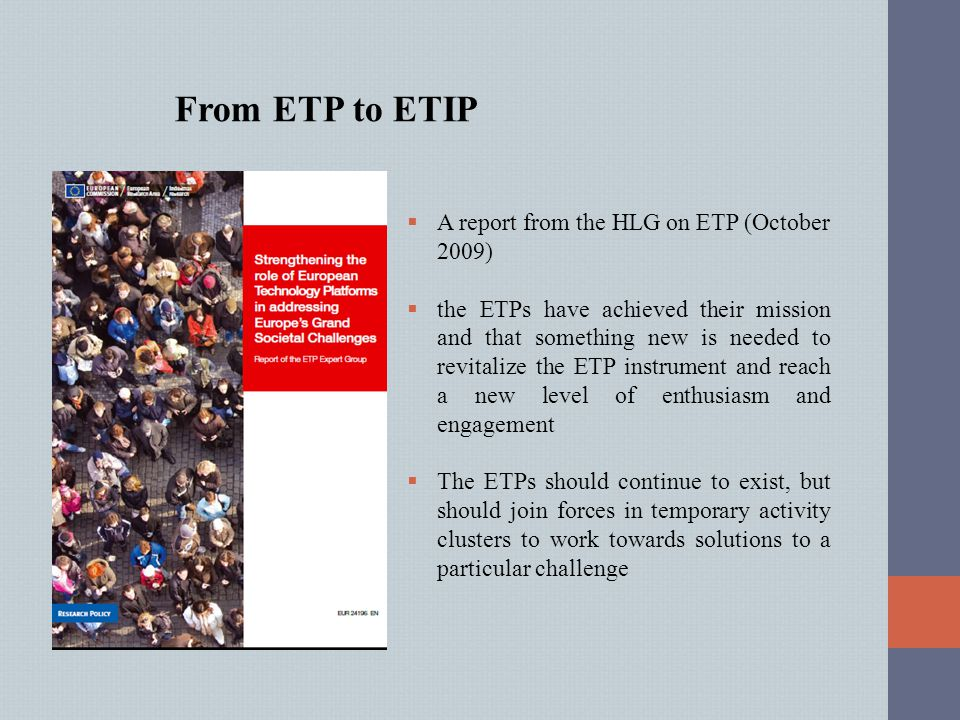 From ETP to ETIP A report from the HLG on ETP (October 2009)