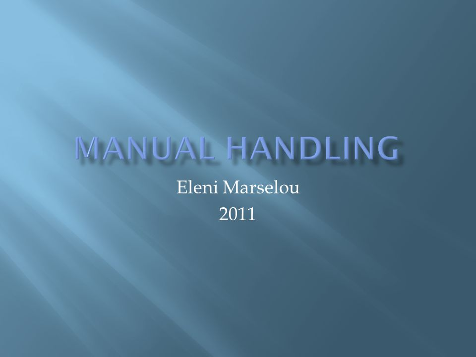 Manual handling Eleni Marselou 2011