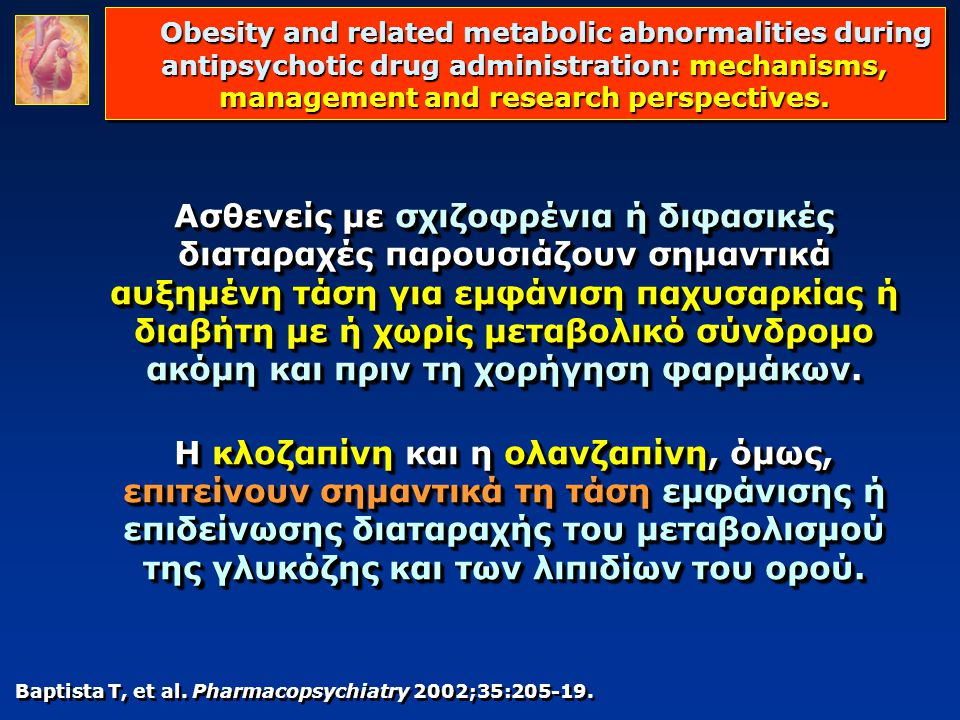 Obesity and related metabolic abnormalities during antipsychotic drug administration: mechanisms, management and research perspectives.