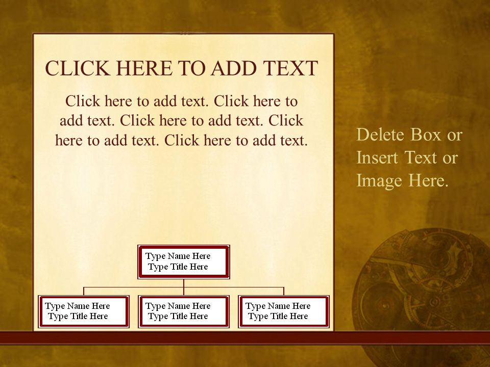 CLICK HERE TO ADD TEXT Delete Box or Insert Text or Image Here.