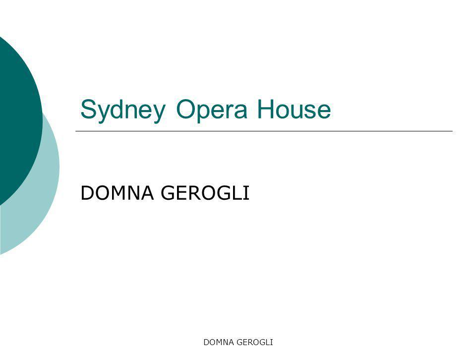 Sydney Opera House DOMNA GEROGLI DOMNA GEROGLI