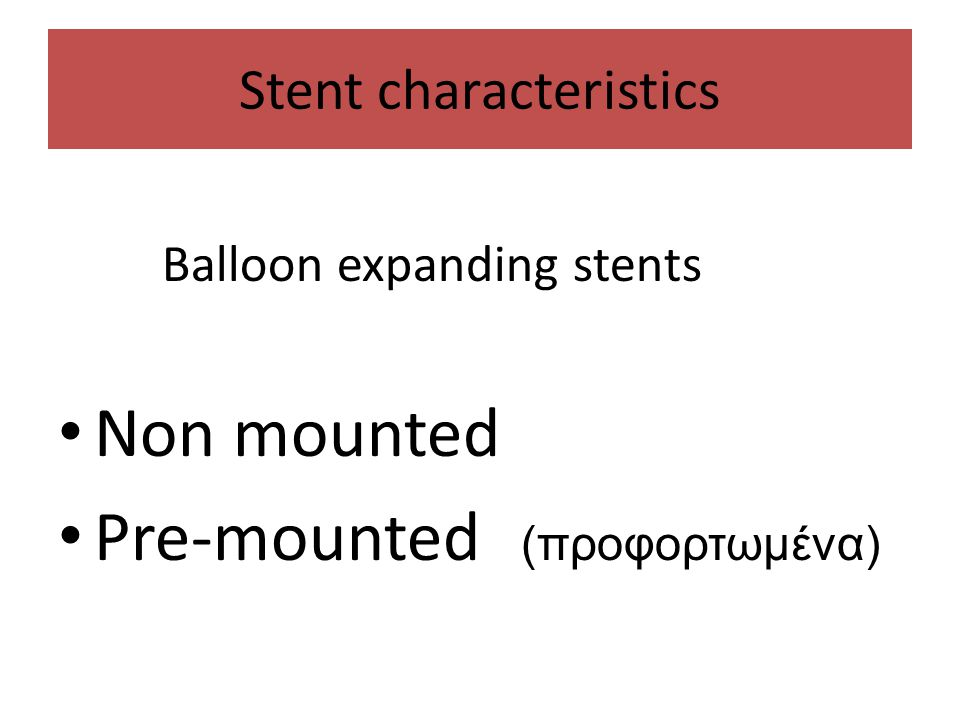 Stent characteristics