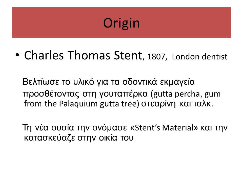 Origin Charles Thomas Stent, 1807, London dentist