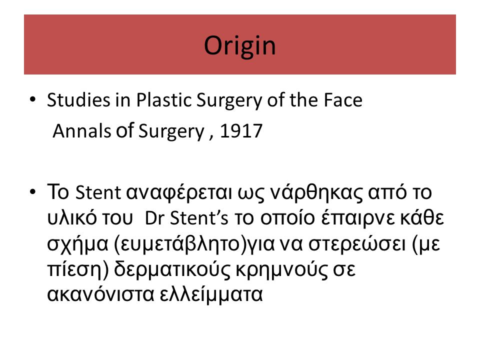 Origin Studies in Plastic Surgery of the Face Annals of Surgery , 1917