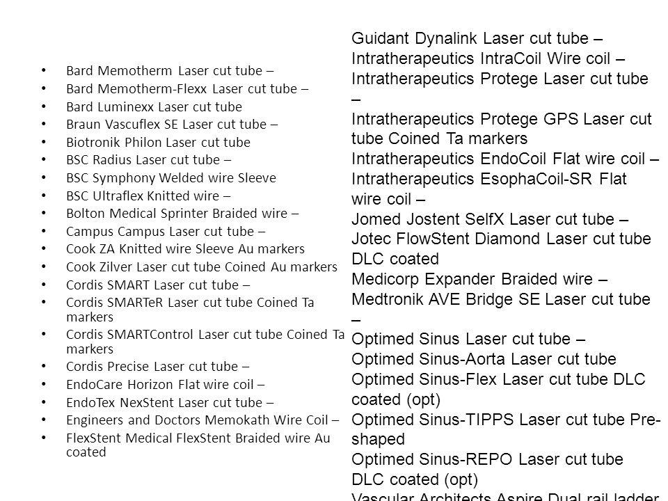 Guidant Dynalink Laser cut tube –