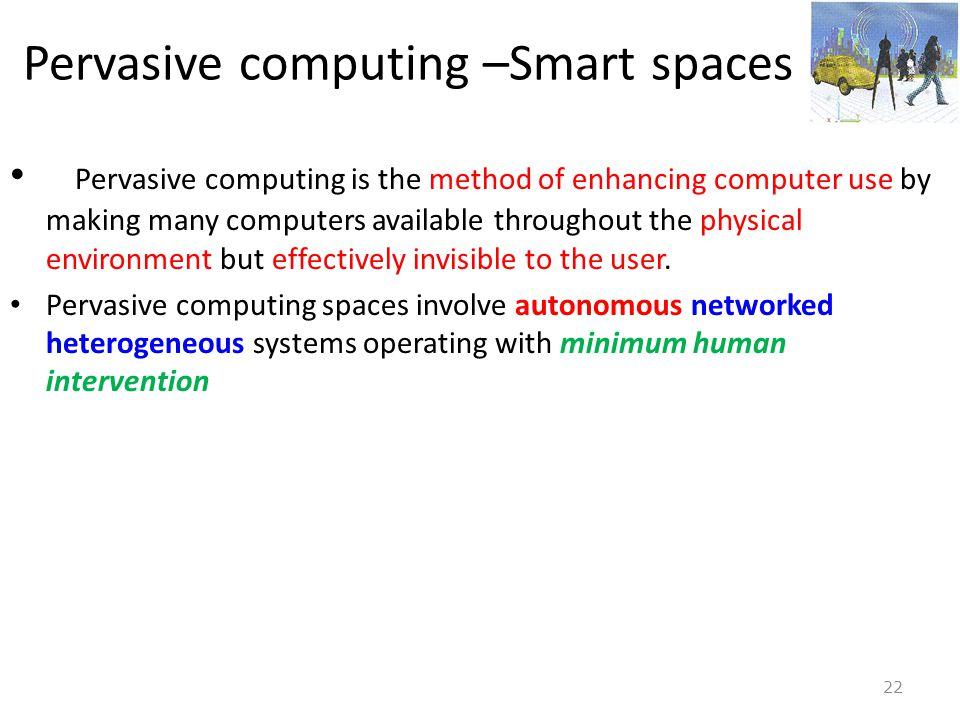 Pervasive computing –Smart spaces