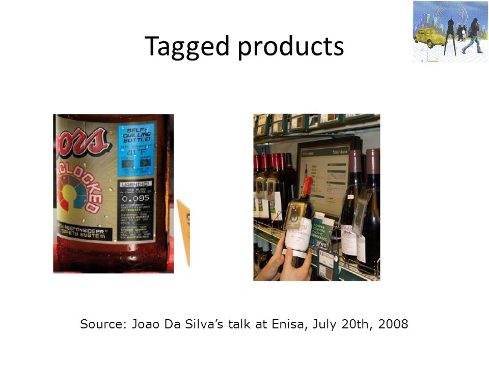 Tagged products Source: Joao Da Silva's talk at Enisa, July 20th, 2008