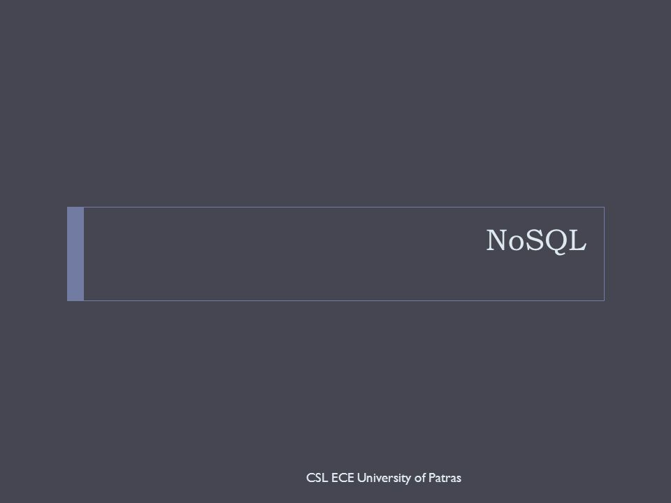 NoSQL CSL ECE University of Patras