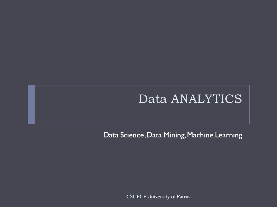 Data ANALYTICS Data Science, Data Mining, Machine Learning