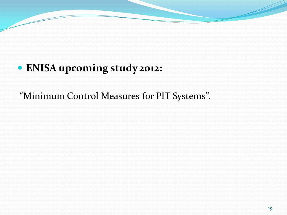 ENISA upcoming study 2012: Minimum Control Measures for PIT Systems .