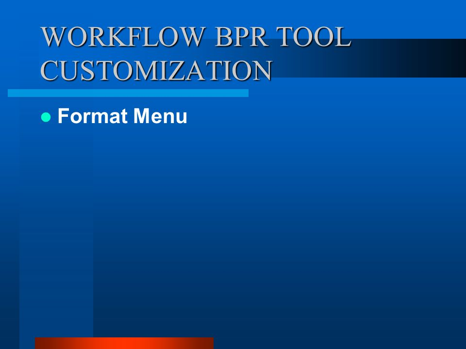 WORKFLOW BPR TOOL CUSTOMIZATION